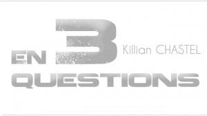 En 3 questions: Killian Chastel
