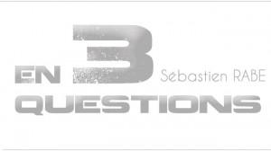 En 3 questions: Sébastien Rabé