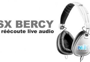 SX BERCY: Live audio réécoute