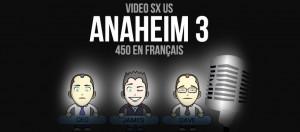 VIDEO: Anaheim 3 en Français