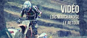 ITV VIDÉO: Loïc Marchandise de retour !