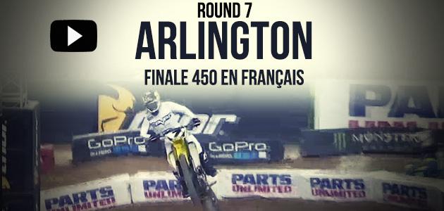 VIDEO: La finale 450 d'Arlington en Français – Rnd7