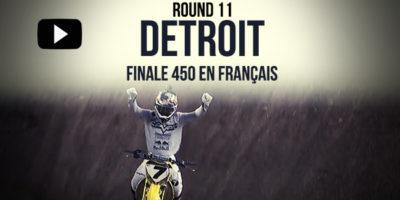 VIDÉO: La finale 450 du Supercross de Detroit en Français | Rd11