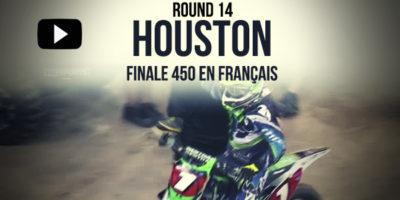 VIDEO: La Finale 450 du Supercross d'Houston en français   Rd14