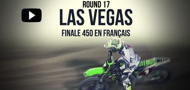 VIDEO: La finale 450 du Supercross de Las Vegas en Français | Rd17