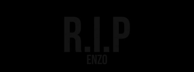 R.I.P ENZO