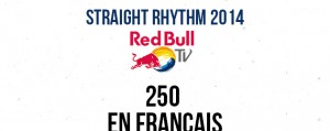 STRAIGHT RHYTHM 2014: Les 250 en Français