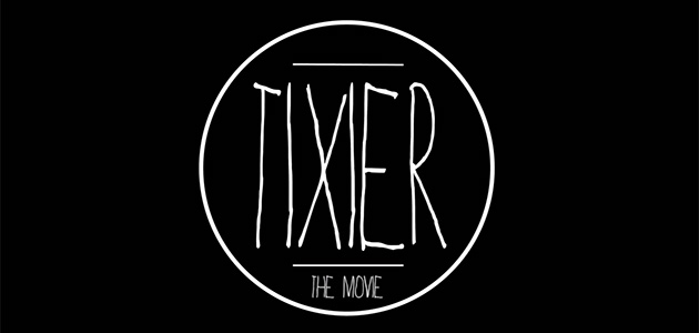 TIXIER THE MOVIE