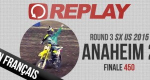 REPLAY: Anaheim 2 Finale 450 en Français