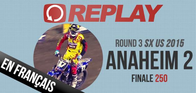 REPLAY: Anaheim 2 Finale 250 en Français