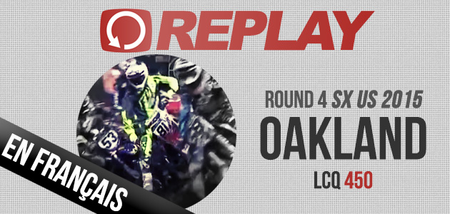 REPLAY: LCQ Oakland 450 avec Clermont