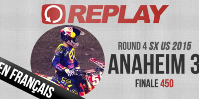REPLAY: Anaheim 3 Finale 450 en Français