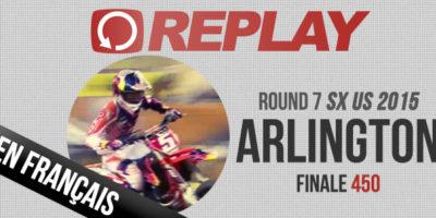 REPLAY 2015: La Finale 450 du SX d'Arlington en français