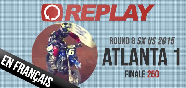 REPLAY 2015: SX US Finale 250 Atlanta Rd2