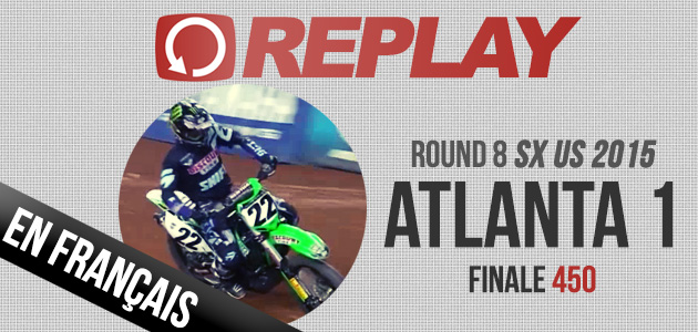 REPLAY 2015: SX US Finale 450 Atlanta Rd8