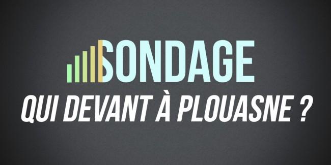 SONDAGE: Qui devant à Plouasne ?