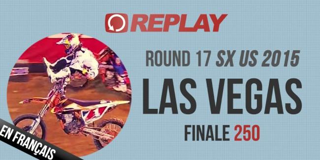 REPLAY SX US 2015: Las Vegas finale 250 en Français