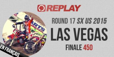 REPLAY SX US 2015: Las Vegas finale 450 en Français