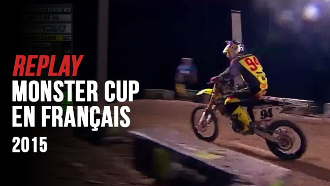 REPLAY: MONSTER CUP 2015 EN FRANCAIS