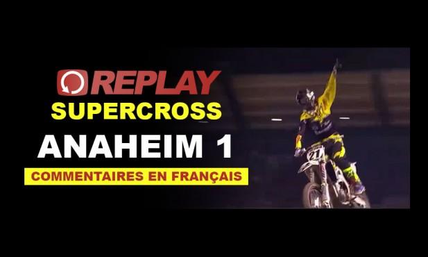 REPLAY SX US: Anaheim 1 Finale 450 et 250 en Français (MAJ)
