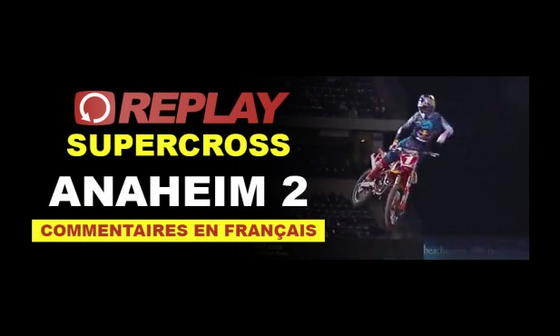 REPLAY SX 2016: Anaheim 2 en Français *