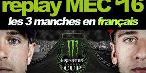 MONSTER CUP '16: Revivez les manches en français