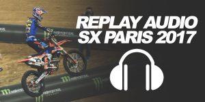 REPLAY AUDIO SX PARIS 2017: Les manches du dimanche