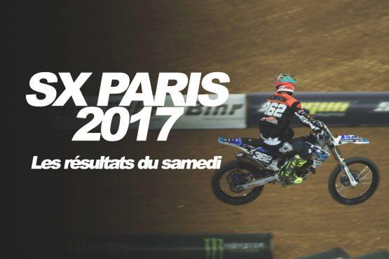 SX PARIS 2017: Les résultats du samedi