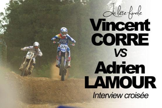 FACE A FACE: VINCENT CORRE vs ADRIEN LAMOUR «La lutte finale»
