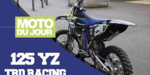 """MOTO DU JOUR : 125 YZ 17 """"TRD RACING"""""""